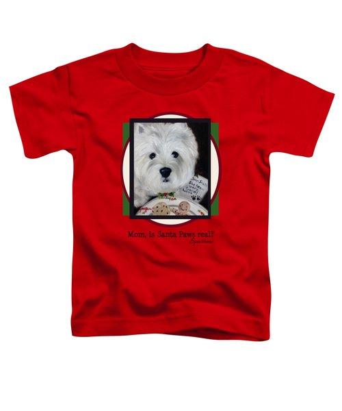 Mom Is Santa Paws Real Toddler T-Shirt