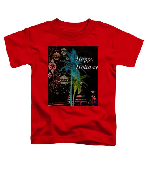 Palm Trees Happy Holidays Toddler T-Shirt