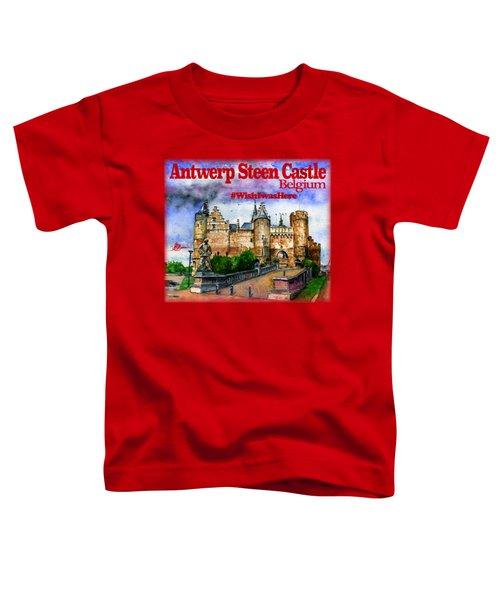 Steen Castle Antwerp Toddler T-Shirt