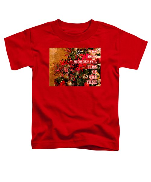 The Most Wonderful Time Of The Year Toddler T-Shirt
