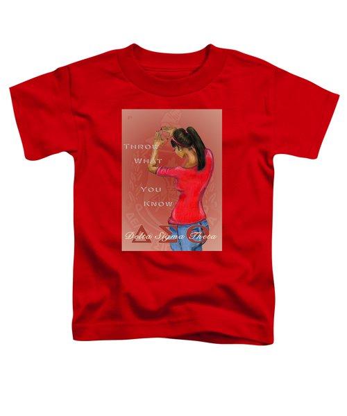Throw What You Know Series - Delta Sigma Theta 2 Toddler T-Shirt