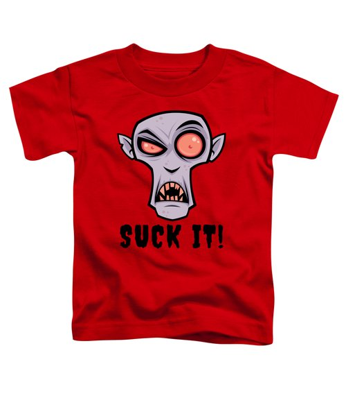 Creepy Vampire Cartoon With Suck It Text Toddler T-Shirt