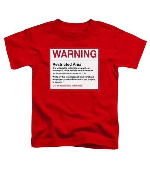Deadly Force Warning Sign Toddler T-Shirt