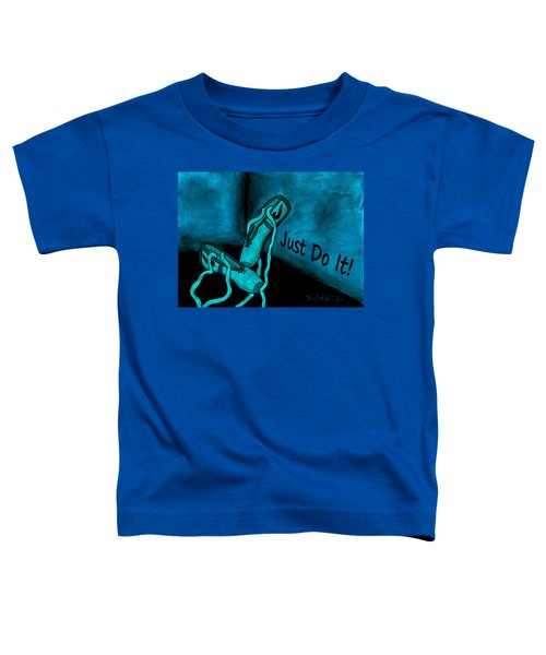 Just Do It - Blue Toddler T-Shirt