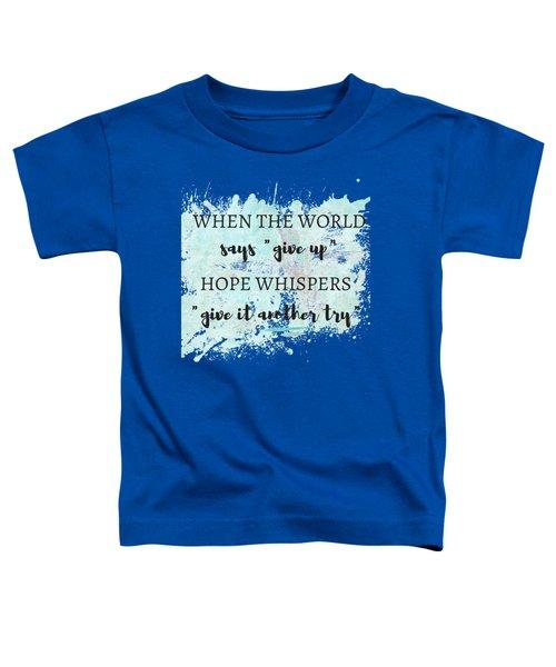 Hope Whispers Toddler T-Shirt