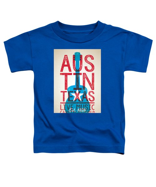 Austin Texas - Live Music Toddler T-Shirt