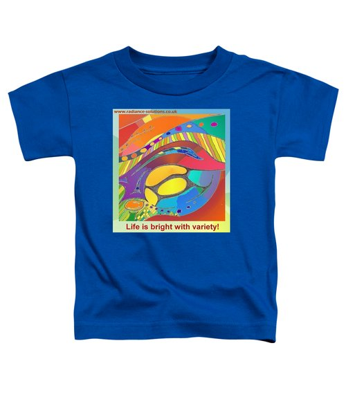 Bold Organic - Life Is Bright With Variety Toddler T-Shirt