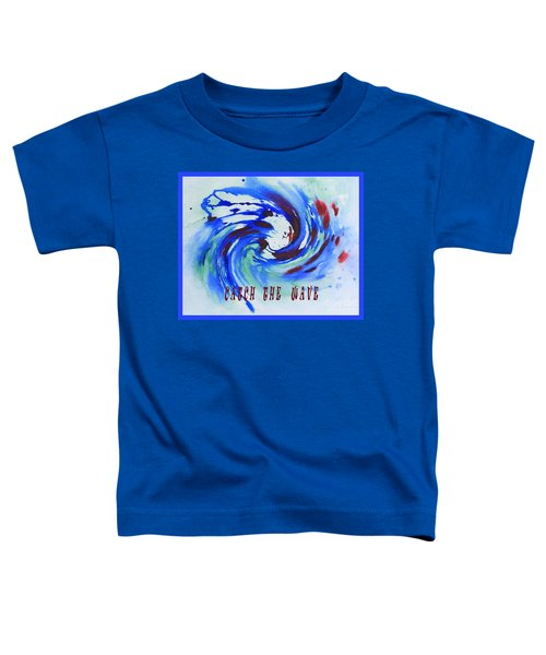 Catch The Wave Toddler T-Shirt