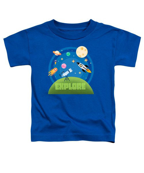 Explore Space Toddler T-Shirt