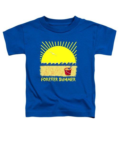Forever Summer 8 Toddler T-Shirt