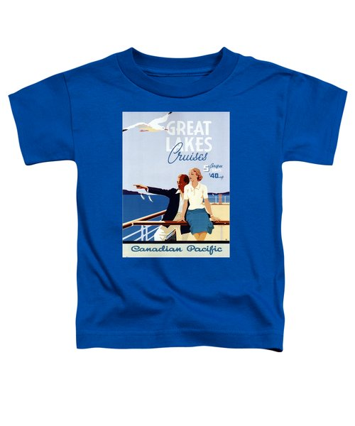 Great Lakes Cruises - Canadian Pacific - Retro Travel Poster - Vintage Poster Toddler T-Shirt