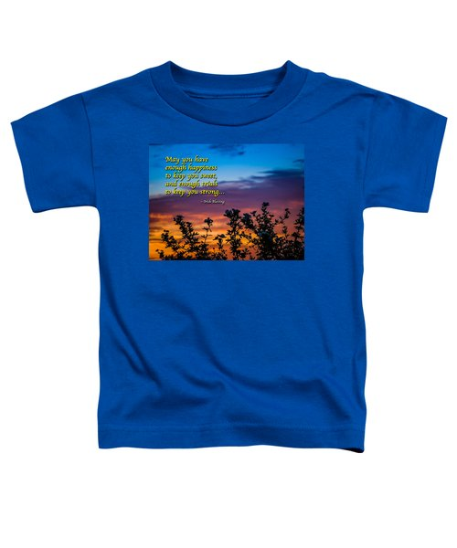 Toddler T-Shirt featuring the photograph Irish Blessing-may You Have Enough Happiness... by James Truett
