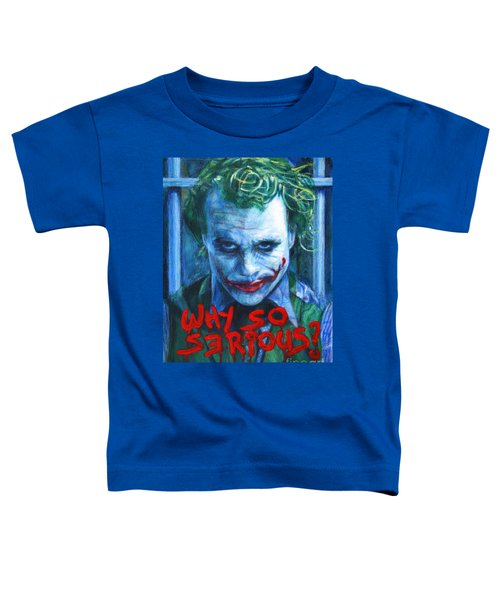 Joker - Why So Serioius? Toddler T-Shirt by Bill Pruitt