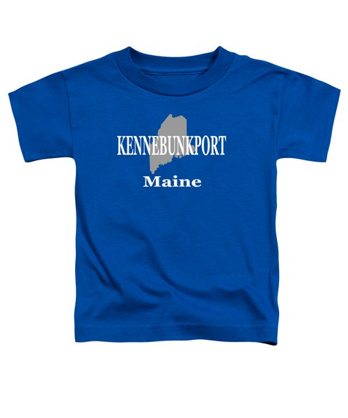 Kennebunk Maine State City And Town Pride  Toddler T-Shirt