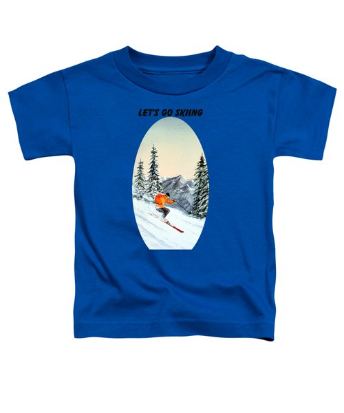 Let's Go Skiing  Toddler T-Shirt by Bill Holkham