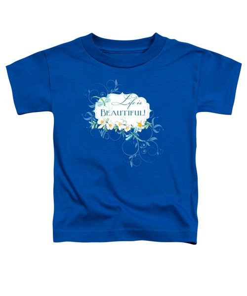 Life Is Beautiful - Dragonflies N Daisies W Leaf Swirls N Dots Toddler T-Shirt