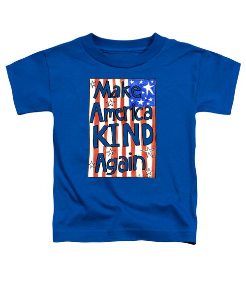 Make America Kind Again Toddler T-Shirt
