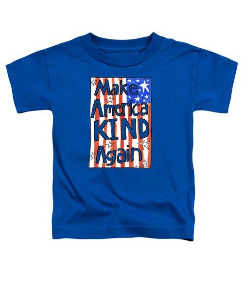 Make America Kind Again Toddler T-Shirt