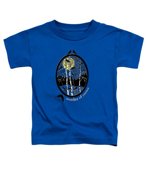 Murder Of Crows Toddler T-Shirt