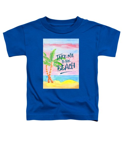 Take Me To The Beach Palm Trees Watercolor Painting Toddler T-Shirt