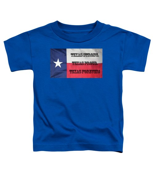 Texas Strong Toddler T-Shirt