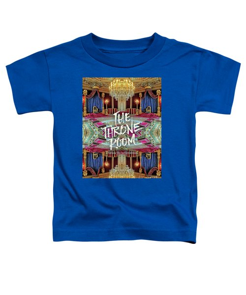 The Throne Room Fontainebleau Chateau Gorgeous Royal Interior Toddler T-Shirt