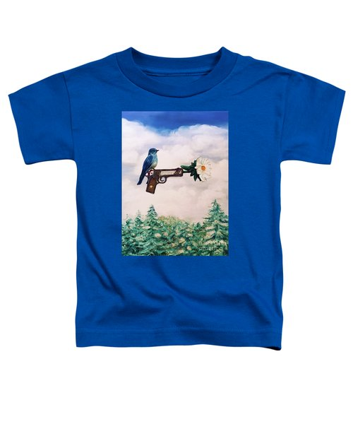 Flower In A Gun- Bluebird Of Happiness Toddler T-Shirt