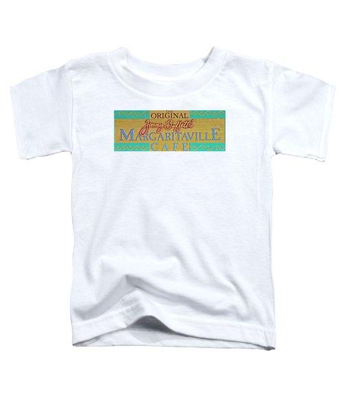 Jimmy Buffetts Margaritaville Cafe Sign The Original Toddler T-Shirt