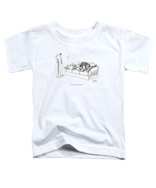 I'd Like You To Meet My Pillows Toddler T-Shirt