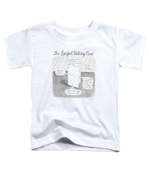 The Perfect Holiday Card Toddler T-Shirt