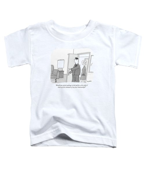 Would You Mind Waiting In The Hall For A Bit Toddler T-Shirt