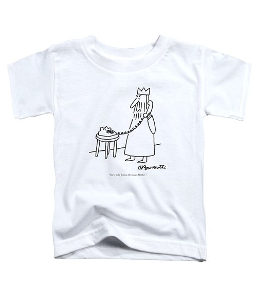 You're Why I Have The Moat Toddler T-Shirt