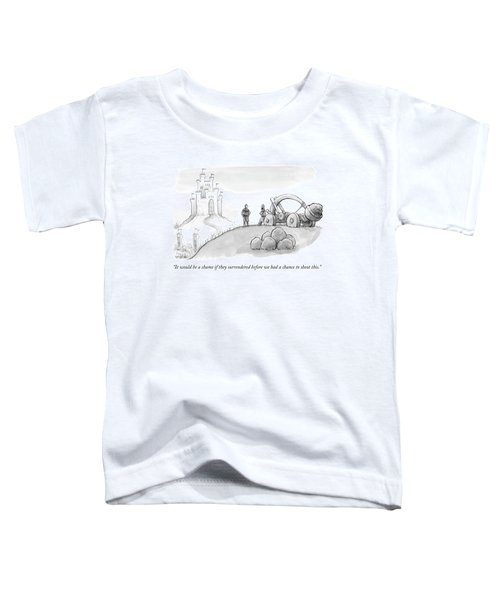 It Would Be A Shame If They Surrendered Toddler T-Shirt