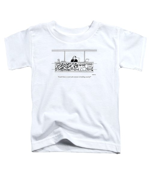 Could I Have A Word With Someone In Building Toddler T-Shirt
