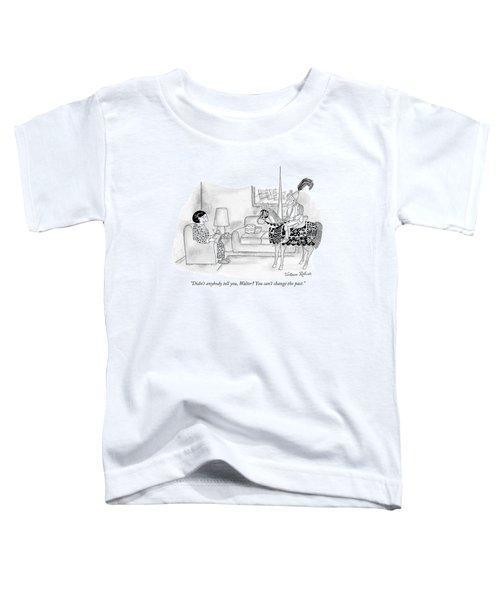 Didn't Anybody Tell Toddler T-Shirt