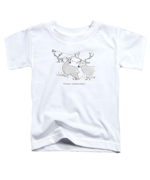 It's Not You - It's Natural Selection Toddler T-Shirt