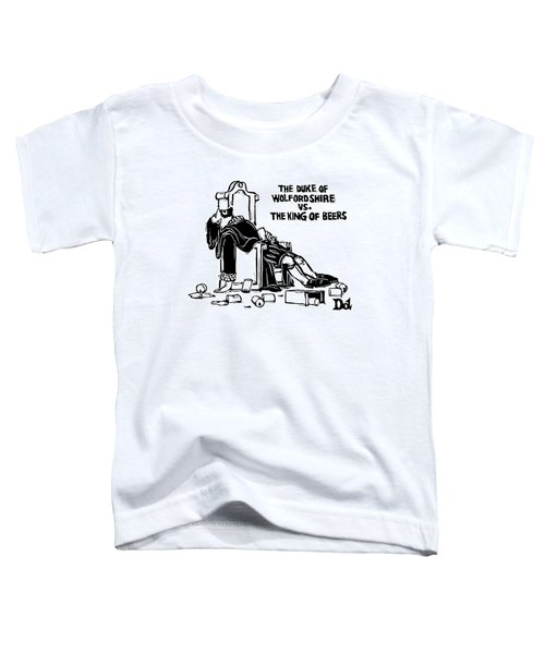 The Duke Of Wolfordshire Vs. The King Of Beers Toddler T-Shirt