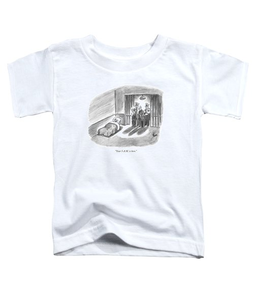 Your 5 A.m. Is Here Toddler T-Shirt