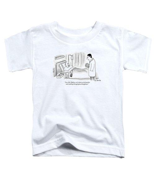 A Doctor Speaks To A Patient In A Hospital Bed Toddler T-Shirt