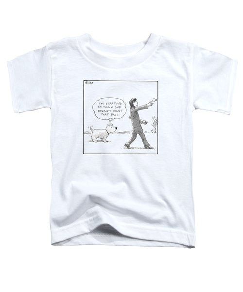 A Dog Thinks To Himself As A Woman Throws A Ball Toddler T-Shirt