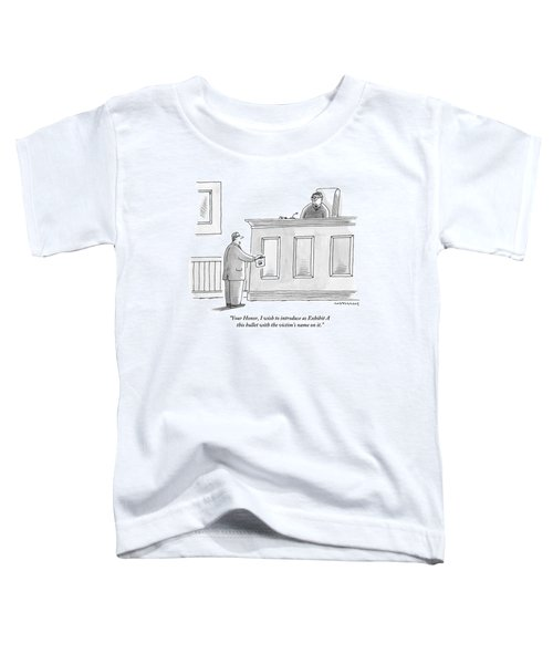 A Lawyer Presents Projectile Evidence Toddler T-Shirt