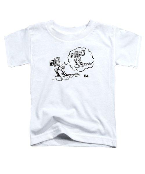 A Man Sitting At A Desk Imagines Himself Sitting Toddler T-Shirt