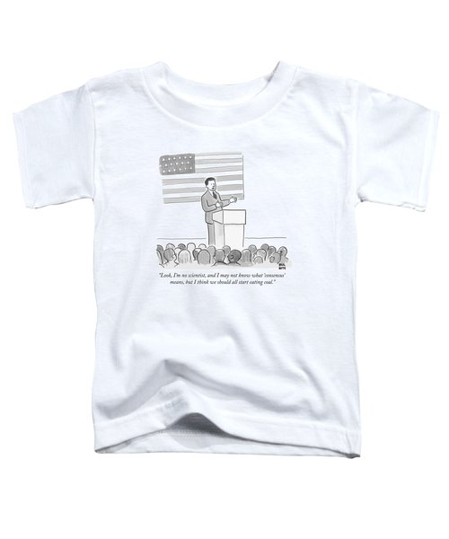 A Politician Delivers A Campaign Speech Toddler T-Shirt