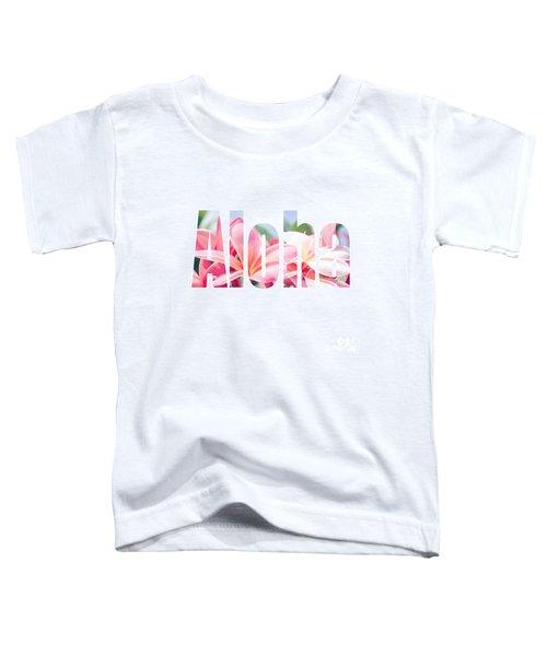 Aloha Tropical Plumeria Typography Toddler T-Shirt