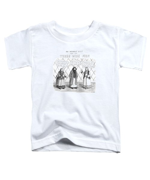 An Advance Visit From The Three Wise Men Toddler T-Shirt