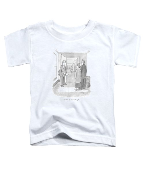 And It's Close To The Subway Toddler T-Shirt