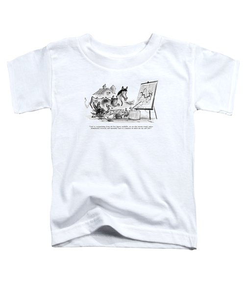 And So, Extrapolating From The Best Figures Toddler T-Shirt
