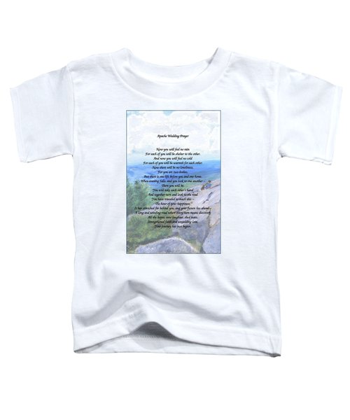 Apache Wedding Prayer Toddler T-Shirt