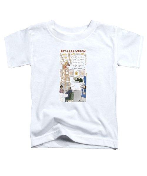 Bay-leaf Watch 'you Toddler T-Shirt