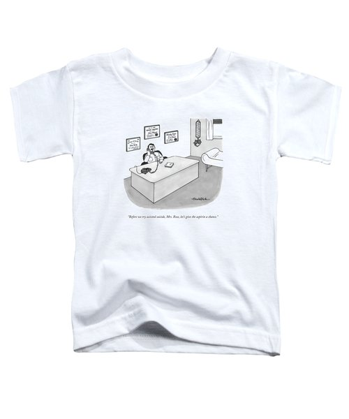 Before We Try Assisted Suicide Toddler T-Shirt